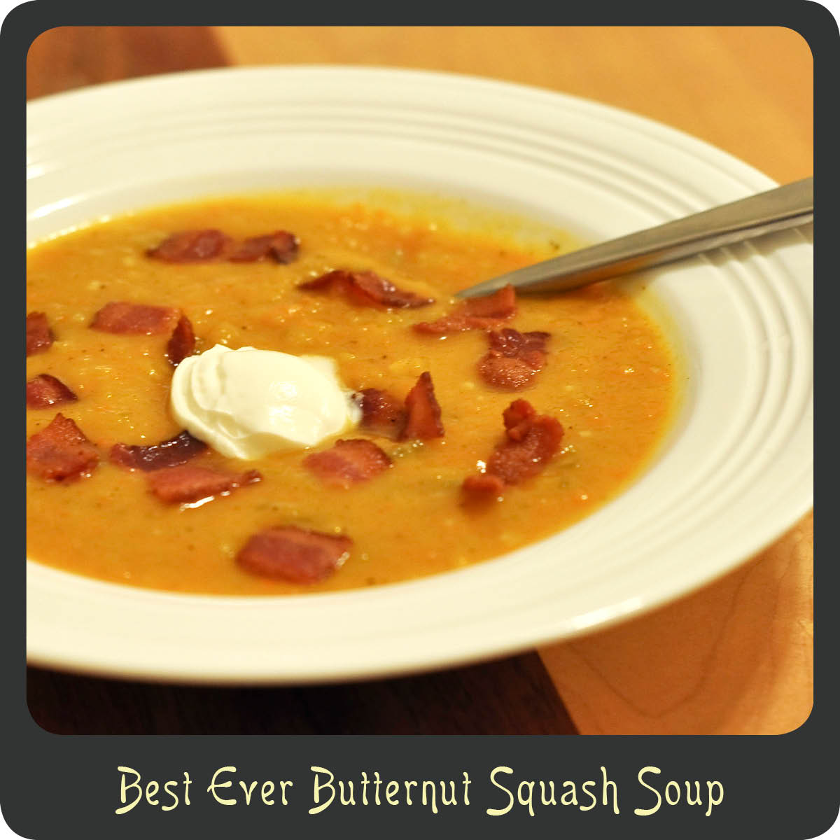 Recipe—Best Ever Butternut Squash Soup