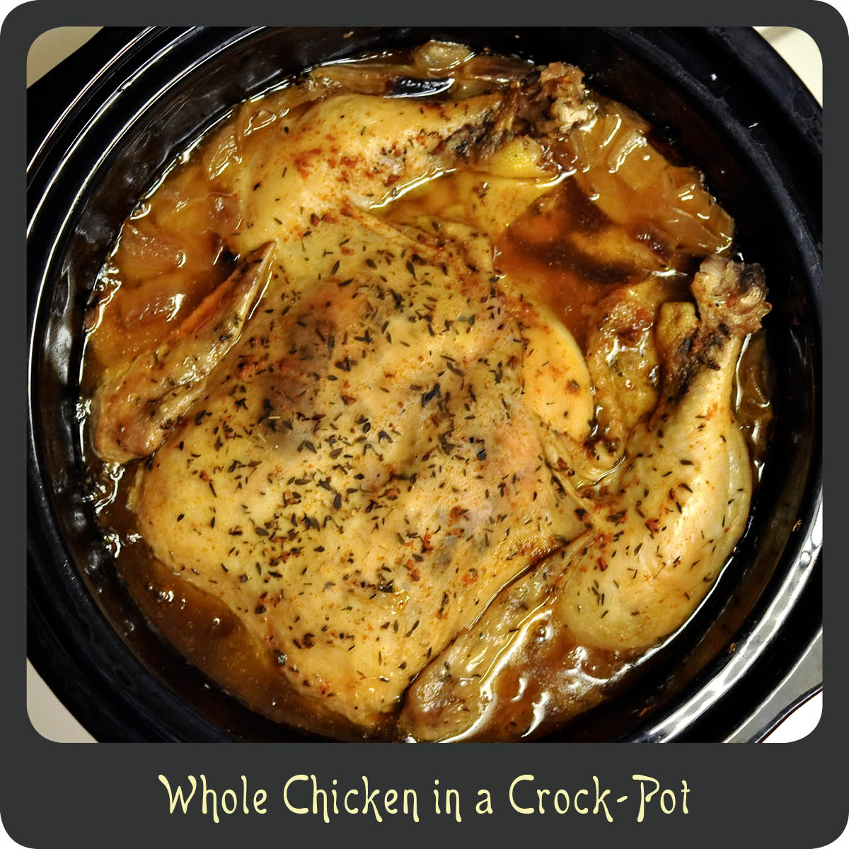Crock Pot Meals Chicken: Recipe—Whole Chicken In A Crock-Pot