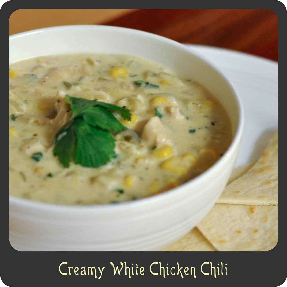 Recipe—Creamy White Chicken Chili