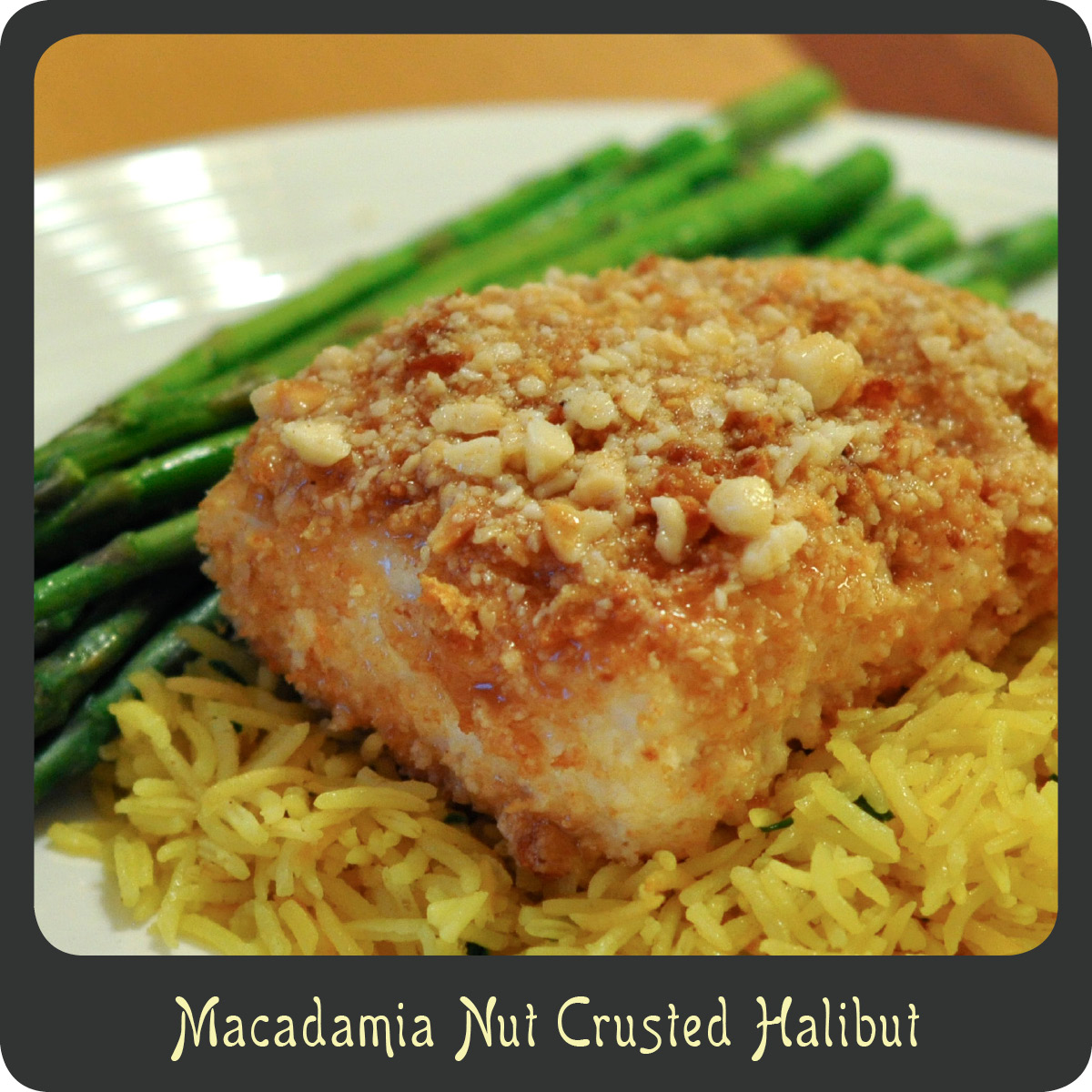 Recipe—Macadamia Nut Crusted Halibut..