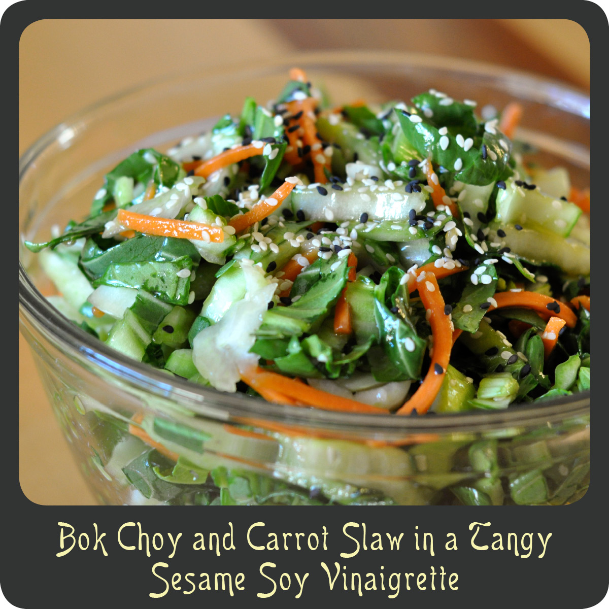 Recipe—Bok Choy and Carrot Slaw in a Tangy Sesame Soy Vinaigrette