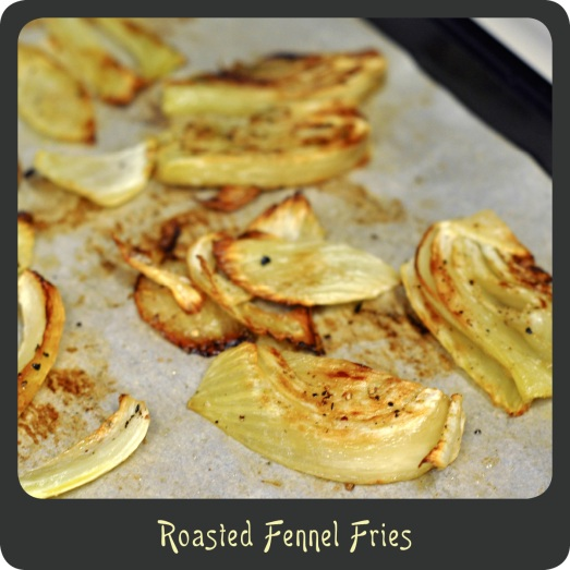 Roasted Fennel Fries