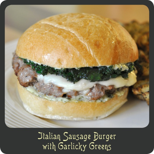 Italian Sausage Burgers with Garlicky Greens