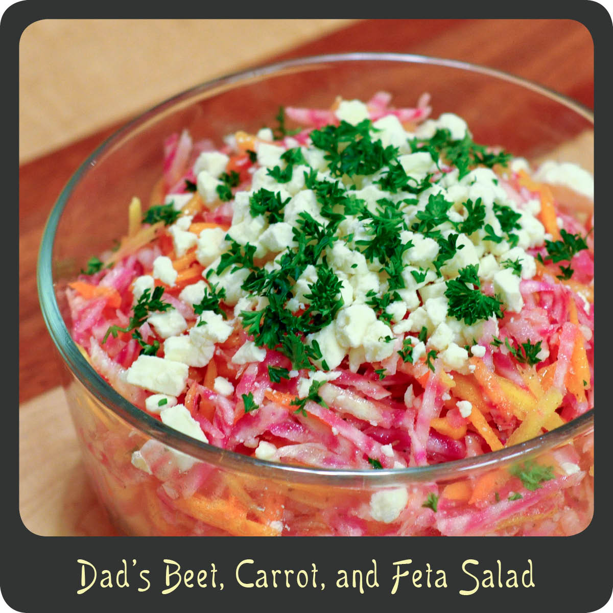 Recipe—Dad's Beet, Carrot, and Feta Salad | Diva di Cucina