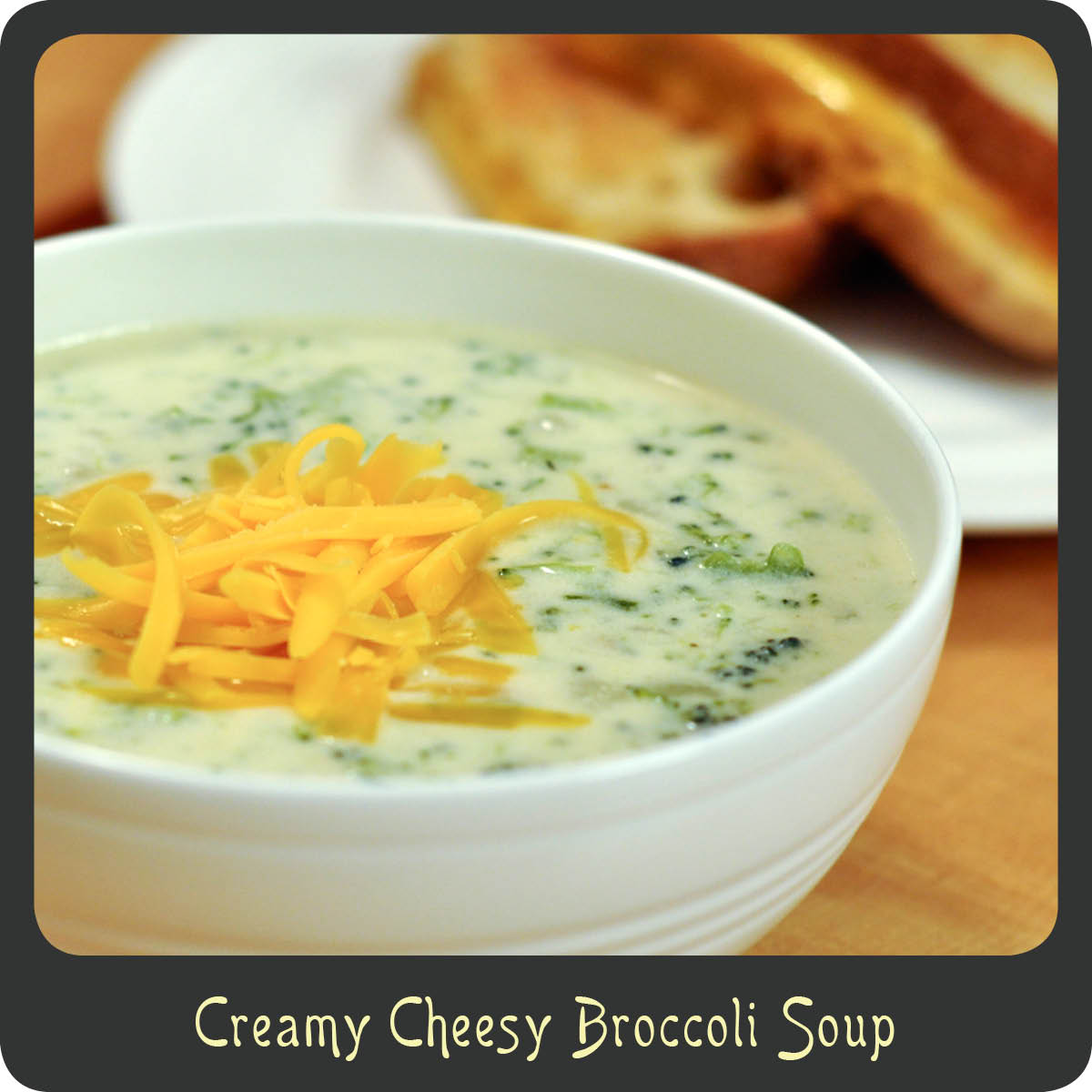 Recipe—Creamy Cheesy Broccoli Soup