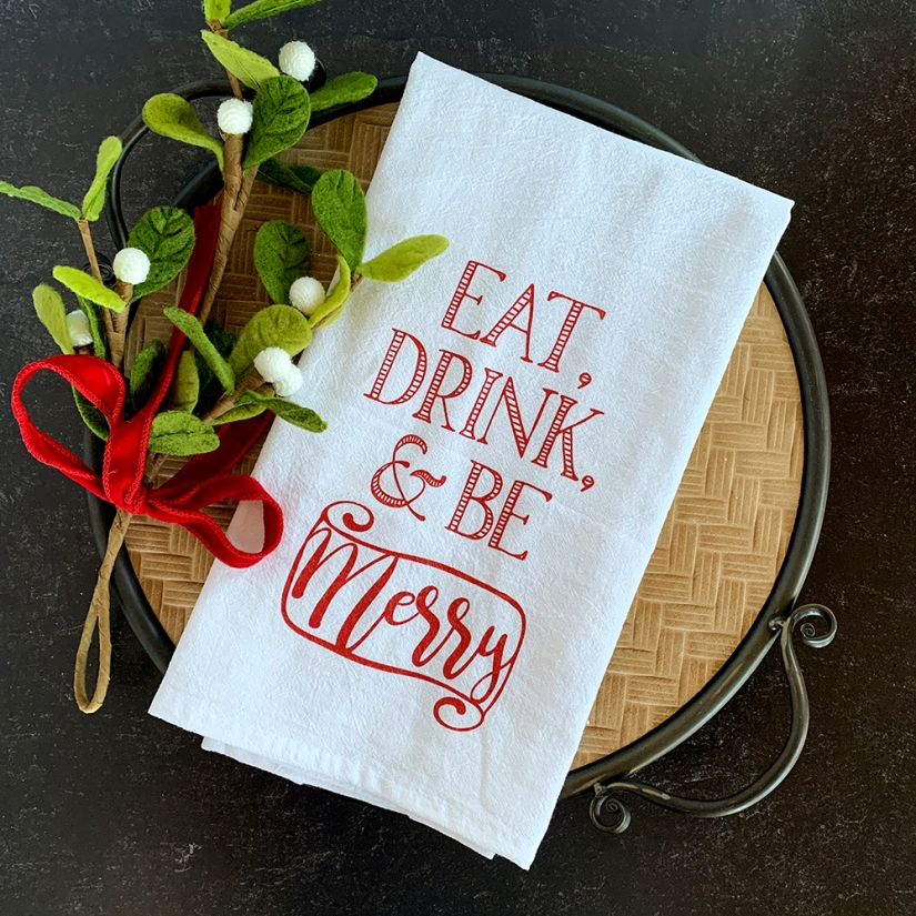 Eat, Drink, and Be Merry Towel
